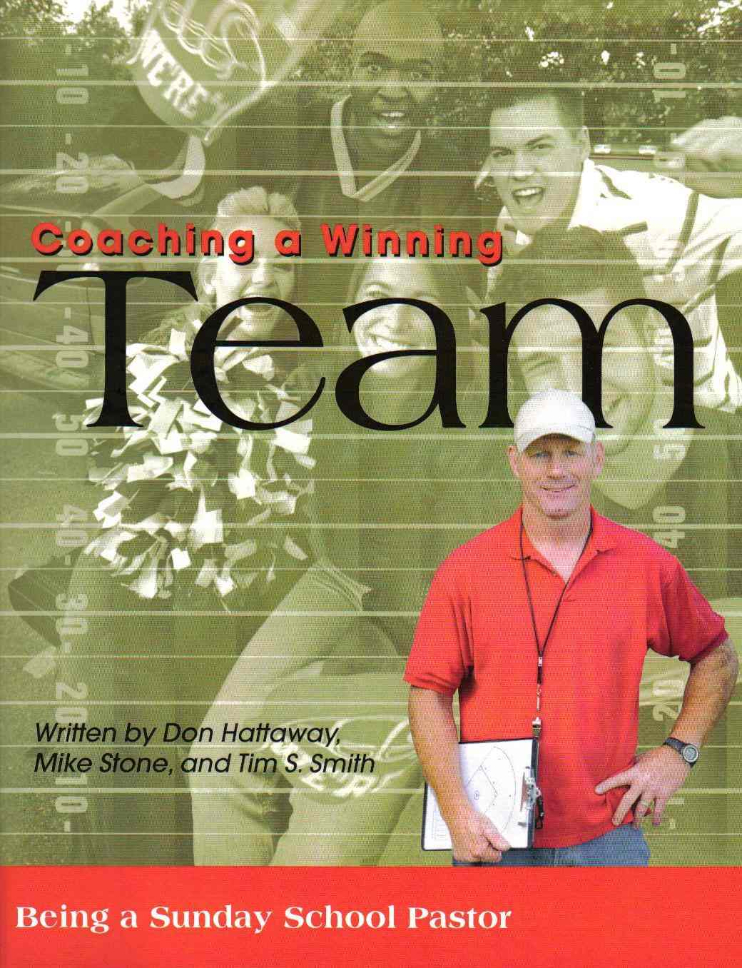 <!--a-->Coaching a Winning Team:  Being a Sunday School Pastor